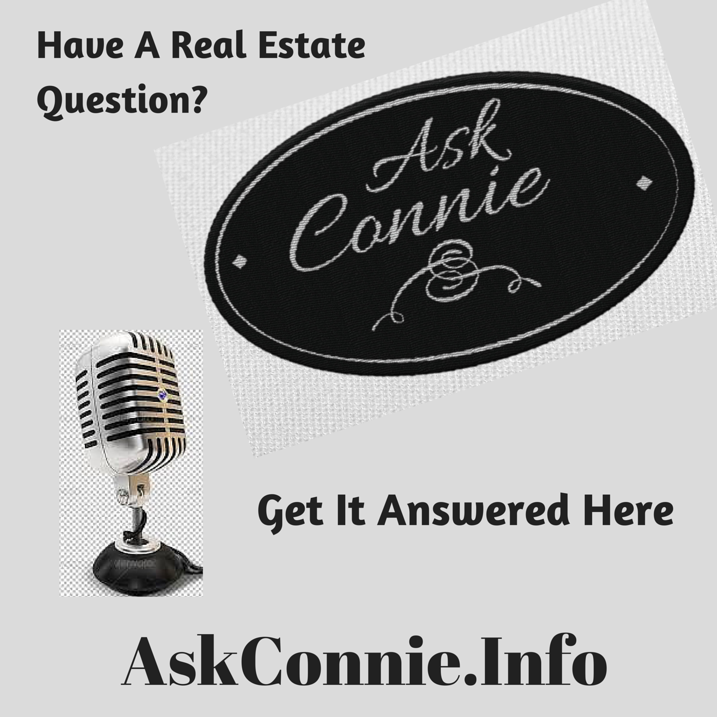 Ask Connie: Where I Answer Your Real Estate Questions Answered