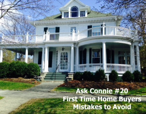 Ask Connie #20 Home Buyer Mistakes to Avoid