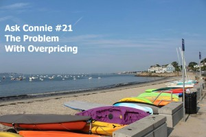 Ask Connie #21: The Problem with Overpricing