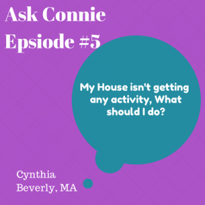 Ask Connie Episode #5: Help My Home Isn't Selling