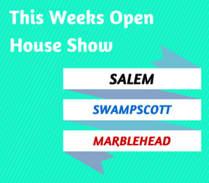 This Weeks Open Houses: Salem-Marblehead-Swampscott