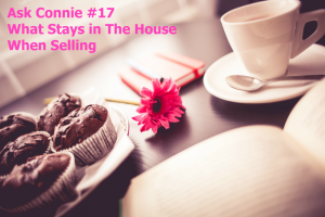 Ask Connie #17: What Stays When Selling