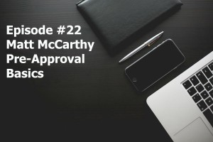 Episode #22: Matt McCarthy of Leader Mortgage